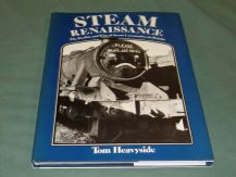 STEAM RENAISSANCE - THE DECLINE AND RISE OF STEAM LOCOMOTIVES IN BRITAIN(Heavyside 1984) (B)